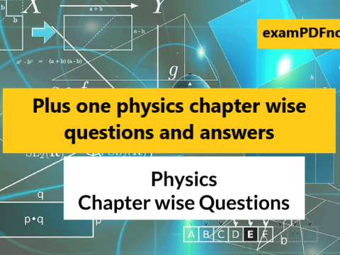Plus one physics chapter wise questions and answers